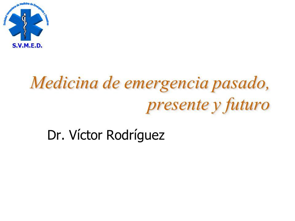 Medicina de emergencia pasado, presente y futuro