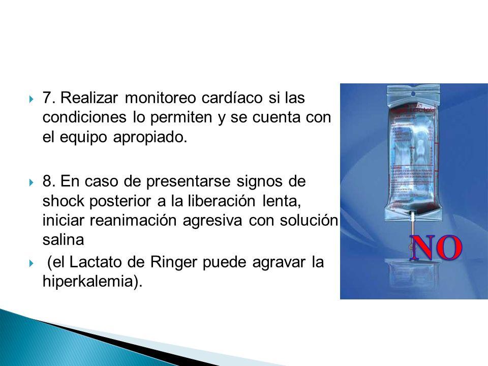 7. Realizar monitoreo cardíaco si las condiciones lo permiten y se cuenta con el equipo apropiado.