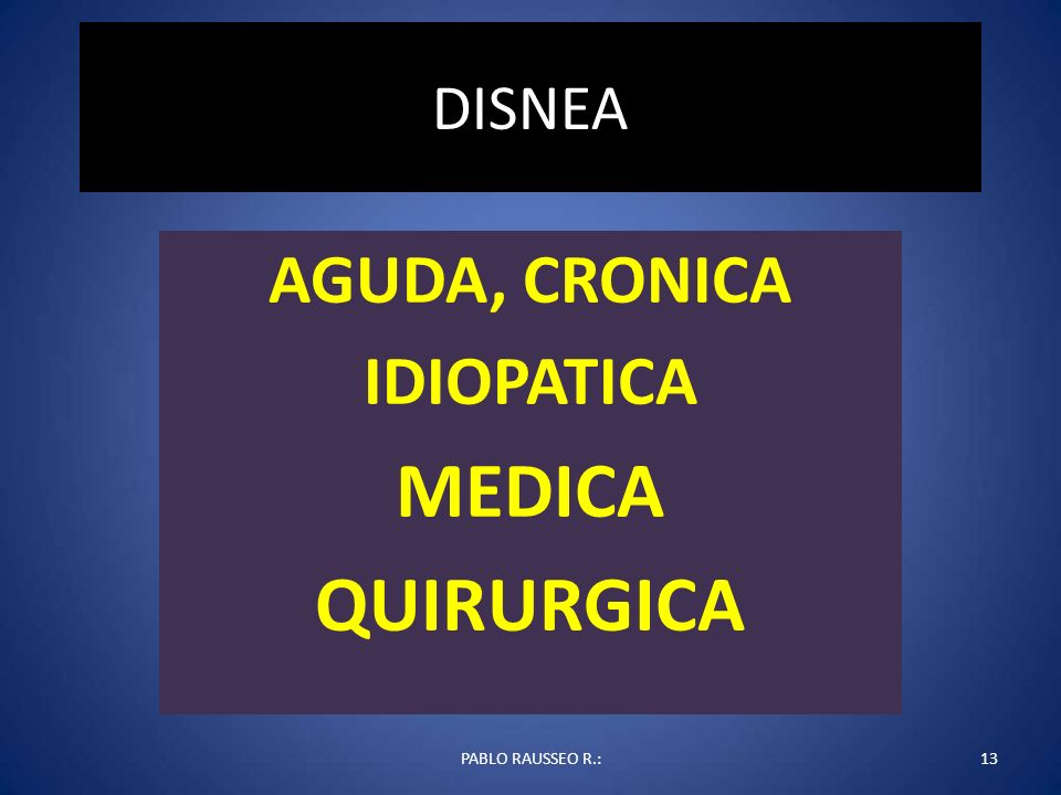 AGUDA, CRONICA IDIOPATICA MEDICA QUIRURGICA