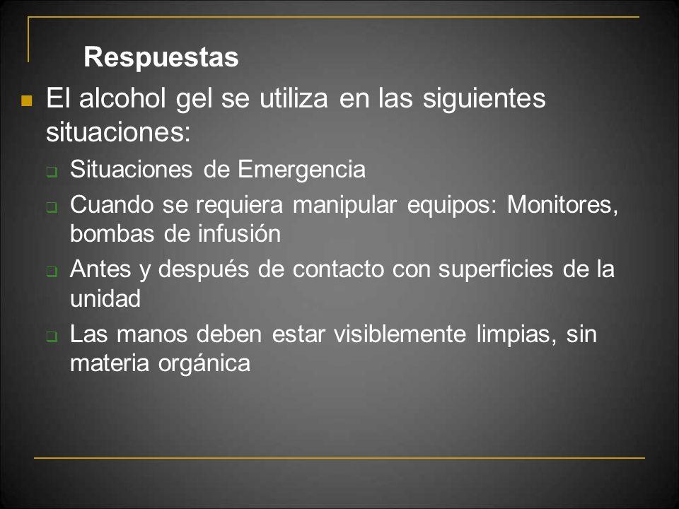 El alcohol gel se utiliza en las siguientes situaciones: