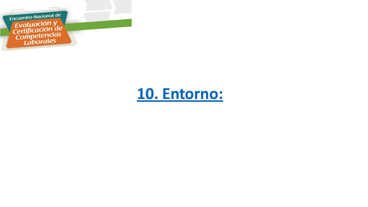 10. Entorno: