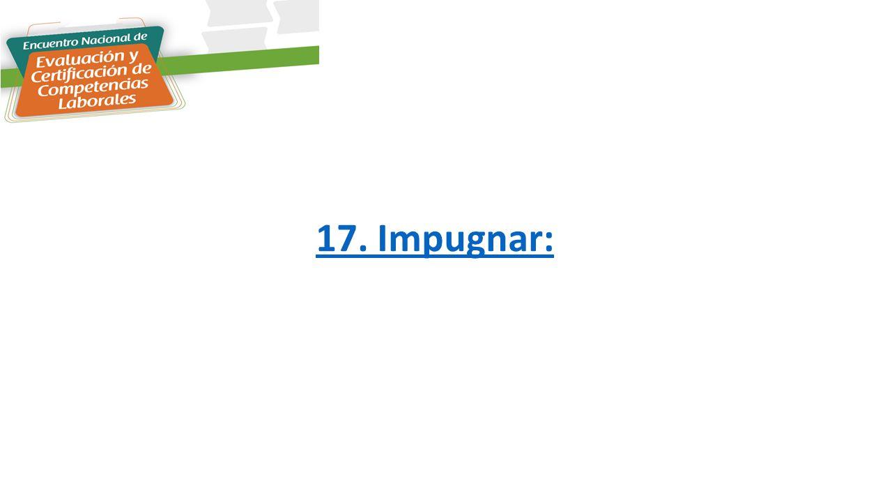 17. Impugnar: