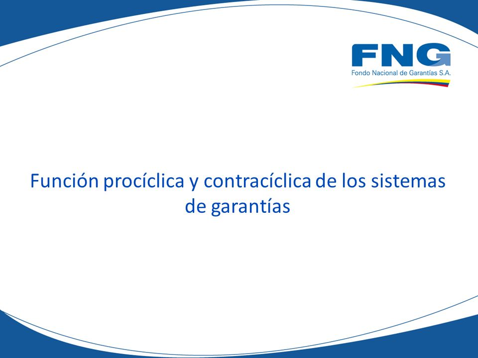 Función procíclica y contracíclica de los sistemas de garantías