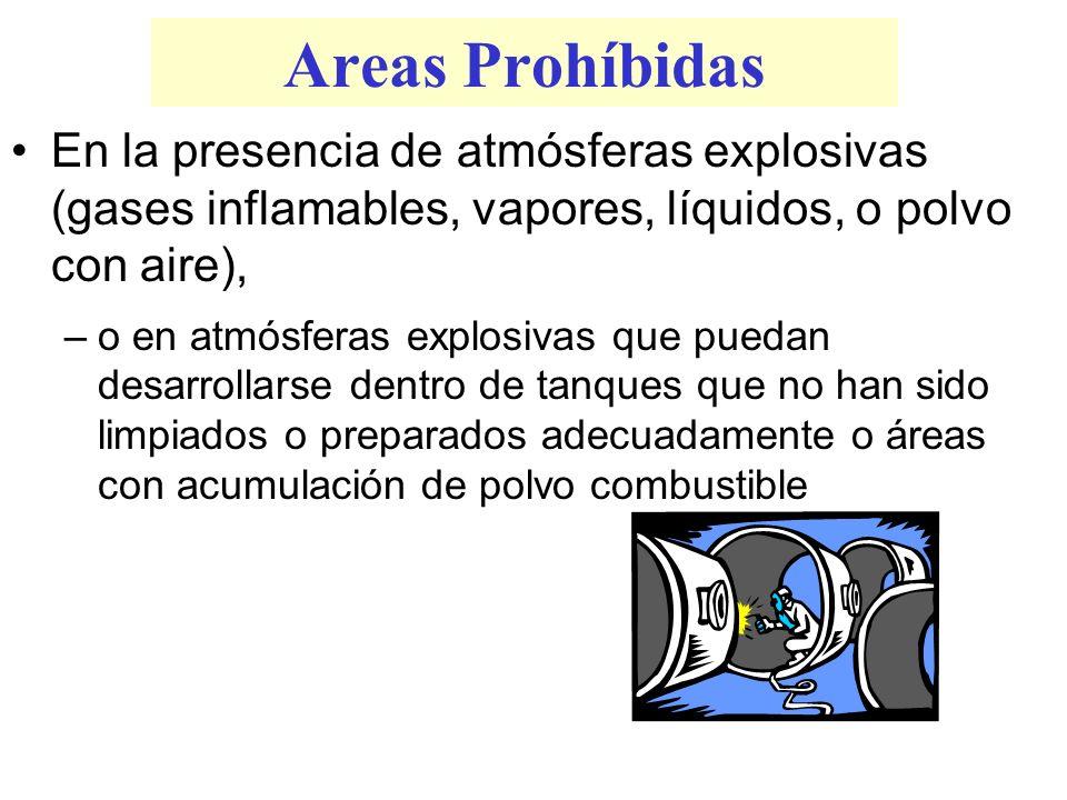 Areas Prohíbidas En la presencia de atmósferas explosivas (gases inflamables, vapores, líquidos, o polvo con aire),