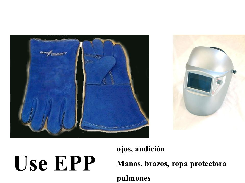 Use EPP ojos, audición Manos, brazos, ropa protectora pulmones