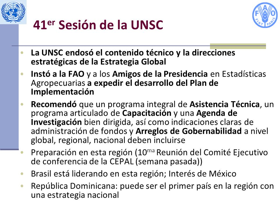 41er Sesión de la UNSC La UNSC endosó el contenido técnico y la direcciones estratégicas de la Estrategia Global.