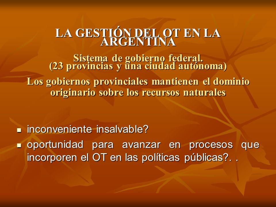 LA GESTIÓN DEL OT EN LA ARGENTINA Sistema de gobierno federal
