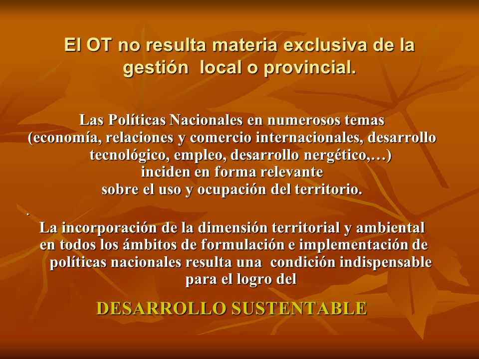 El OT no resulta materia exclusiva de la gestión local o provincial.