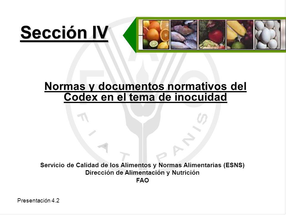 Sección IV Normas y documentos normativos del Codex en el tema de inocuidad. Servicio de Calidad de los Alimentos y Normas Alimentarias (ESNS)