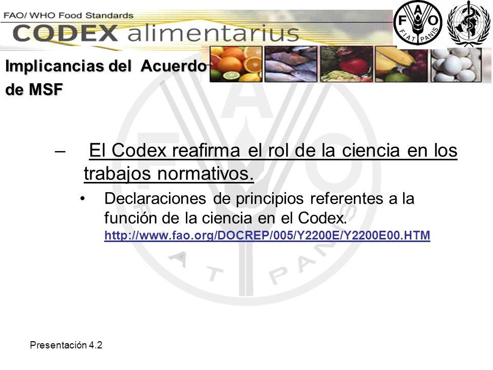 El Codex reafirma el rol de la ciencia en los trabajos normativos.