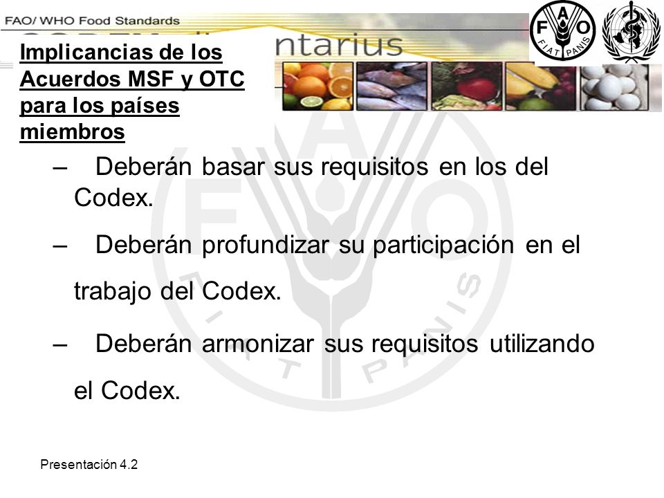 Deberán basar sus requisitos en los del Codex.
