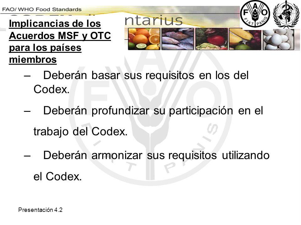 Deberán basar sus requisitos en los del Codex.