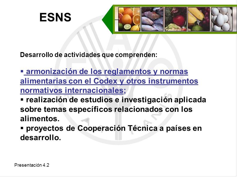 ESNS Desarrollo de actividades que comprenden: