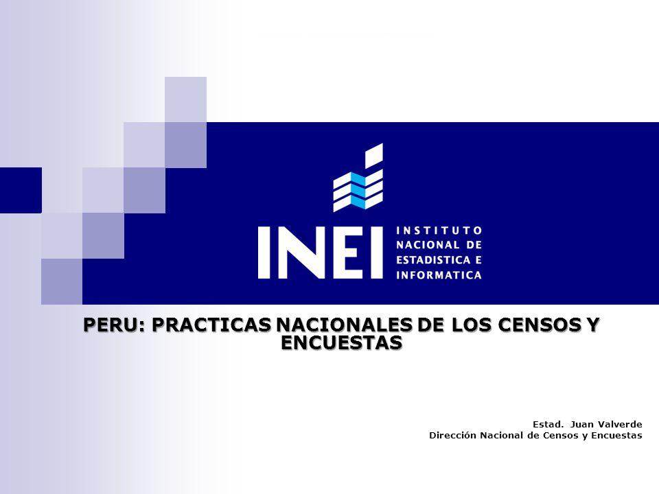 PERU: PRACTICAS NACIONALES DE LOS CENSOS Y ENCUESTAS