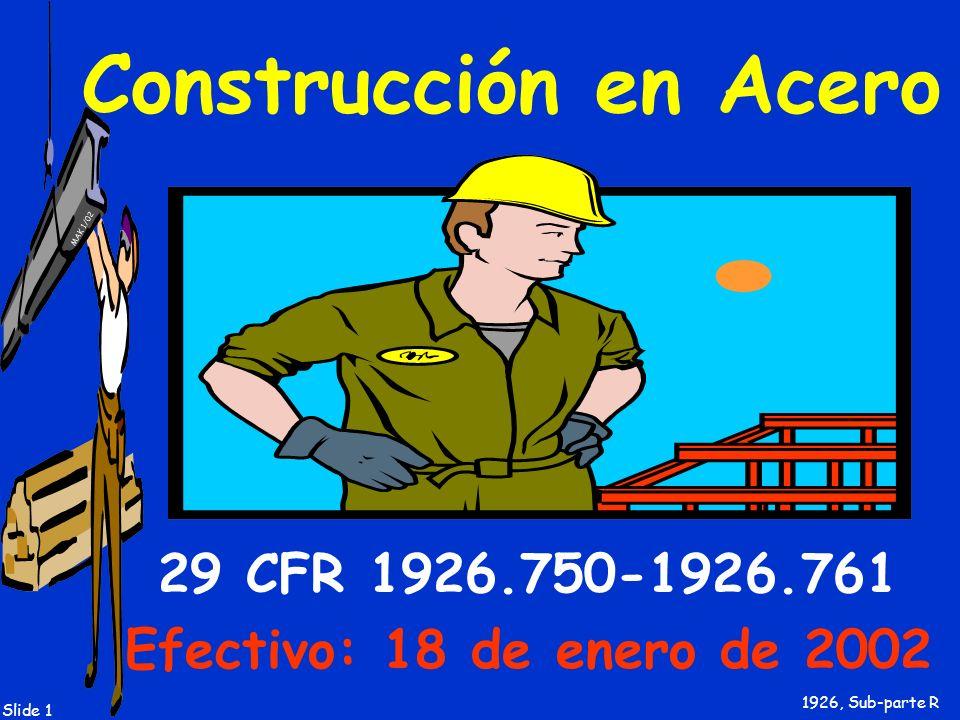 29 CFR 1926.750-1926.761 Efectivo: 18 de enero de 2002