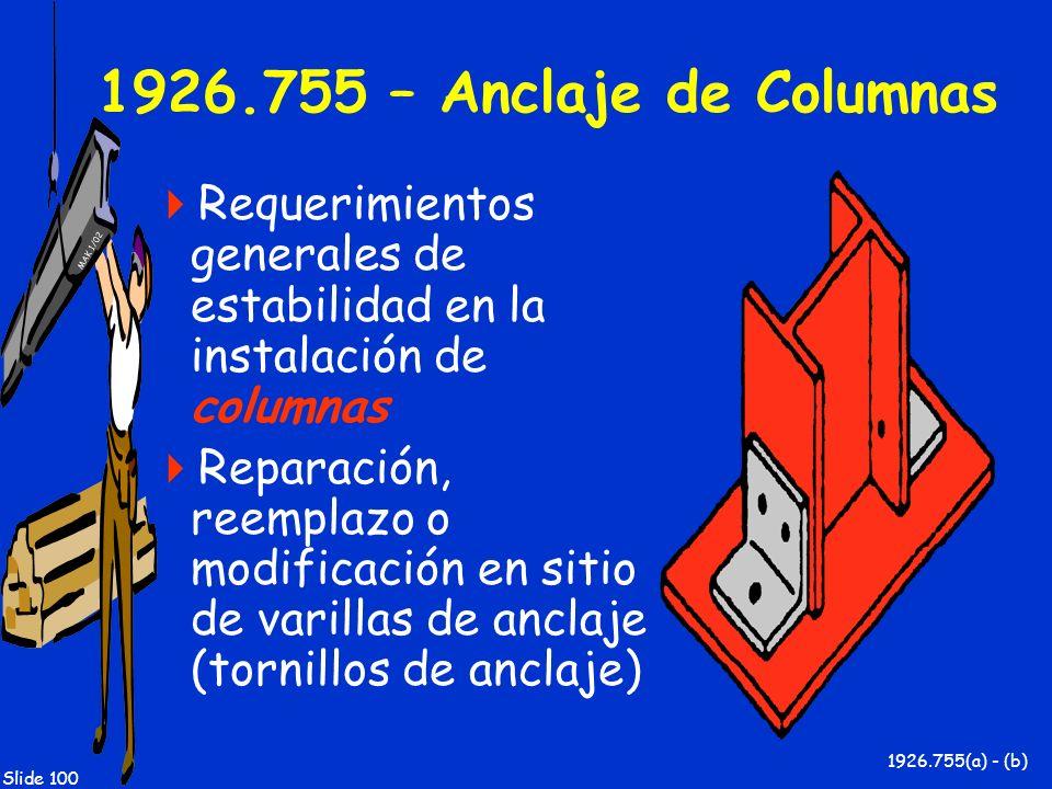 1926.755 – Anclaje de ColumnasRequerimientos generales de estabilidad en la instalación de columnas.