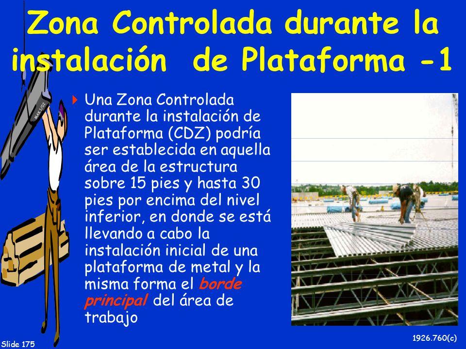 Zona Controlada durante la instalación de Plataforma -1