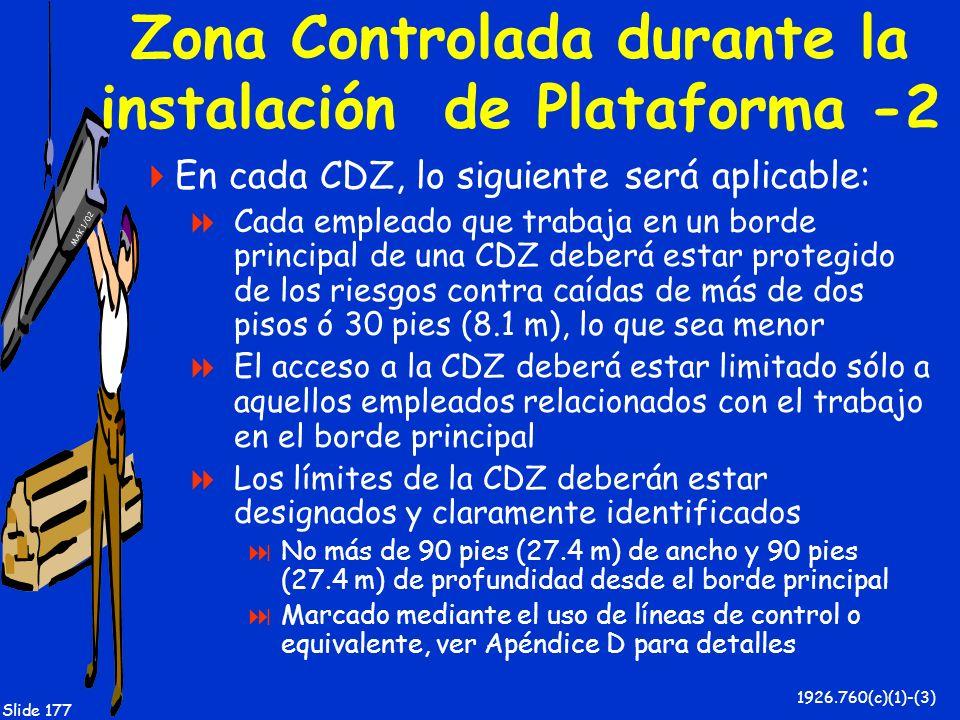 Zona Controlada durante la instalación de Plataforma -2