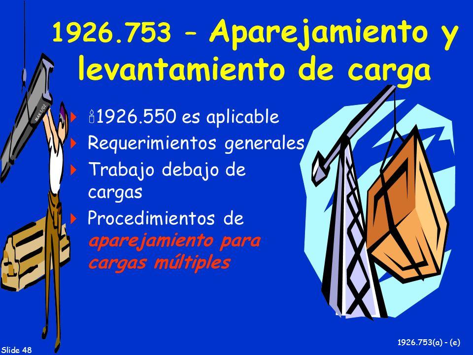 1926.753 – Aparejamiento y levantamiento de carga