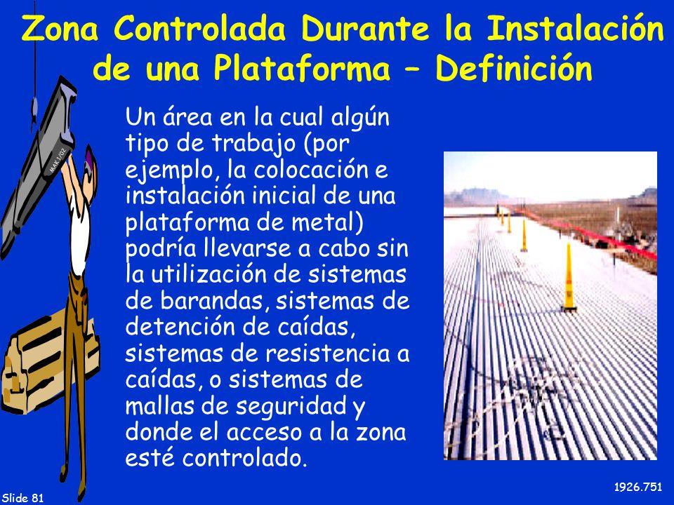 Zona Controlada Durante la Instalación de una Plataforma – Definición