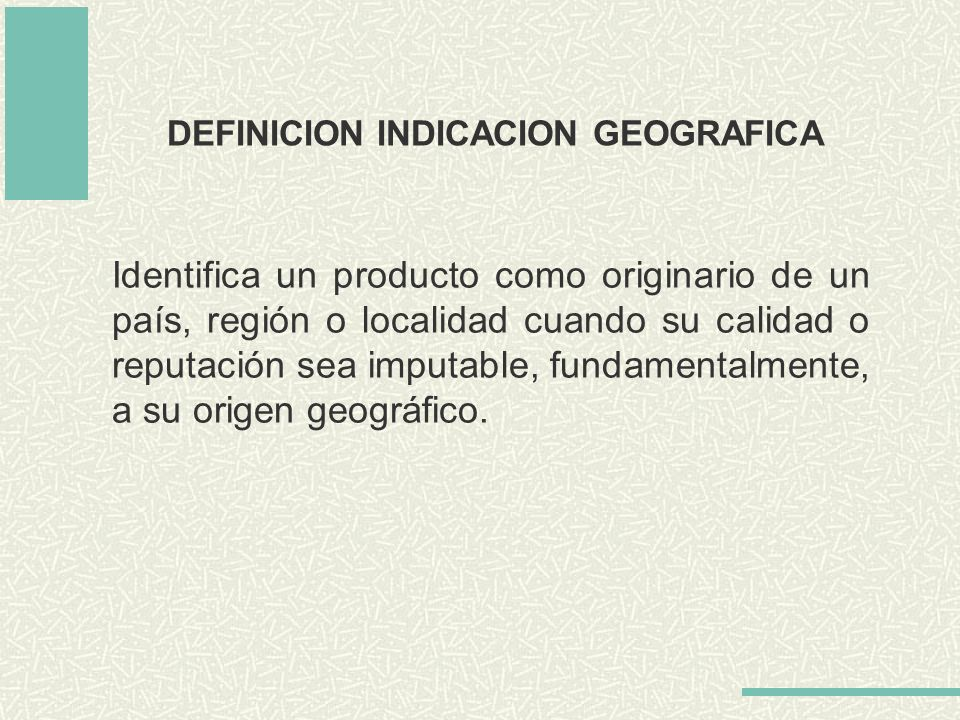 DEFINICION INDICACION GEOGRAFICA