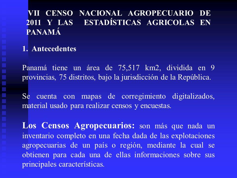 VII CENSO NACIONAL AGROPECUARIO DE 2011 Y LAS ESTADÍSTICAS AGRICOLAS EN PANAMÁ