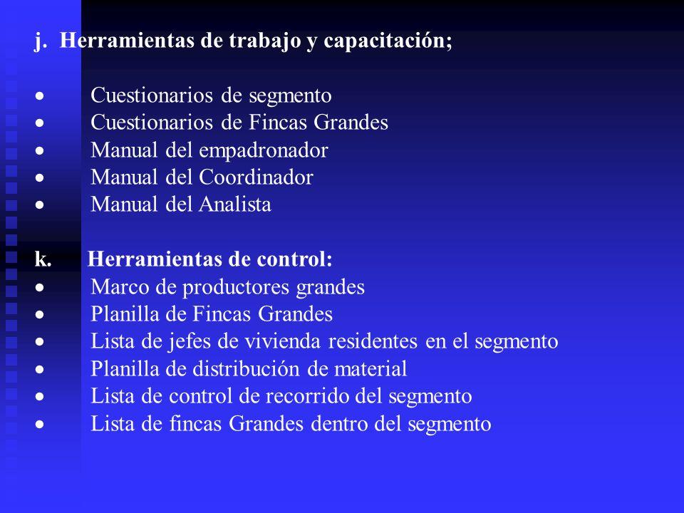 j. Herramientas de trabajo y capacitación;