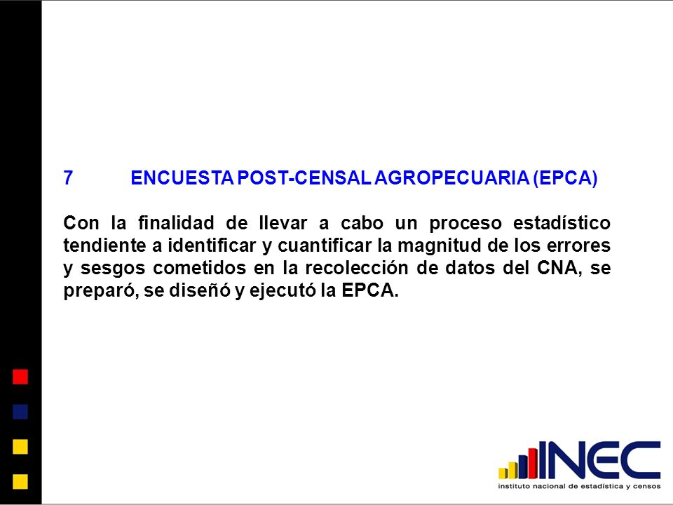 7 ENCUESTA POST-CENSAL AGROPECUARIA (EPCA)