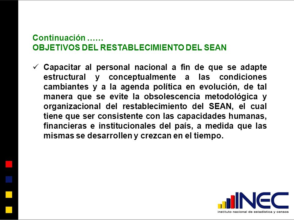 Continuación …… OBJETIVOS DEL RESTABLECIMIENTO DEL SEAN.