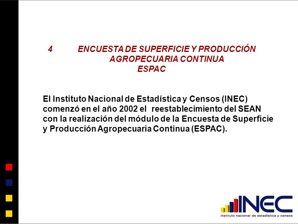 4 ENCUESTA DE SUPERFICIE Y PRODUCCIÓN AGROPECUARIA CONTINUA
