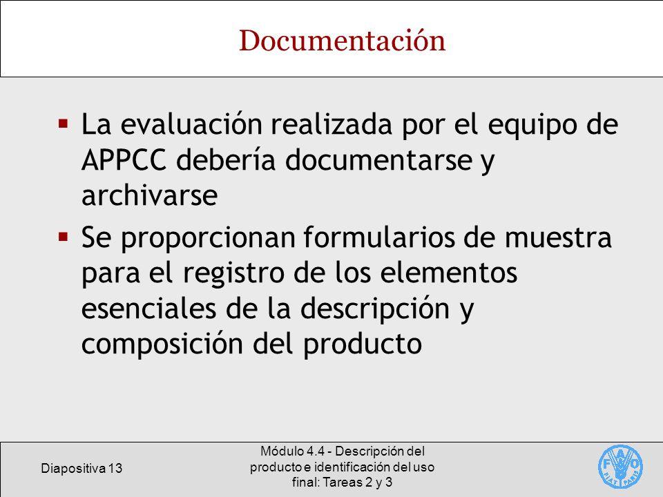 DocumentaciónLa evaluación realizada por el equipo de APPCC debería documentarse y archivarse.