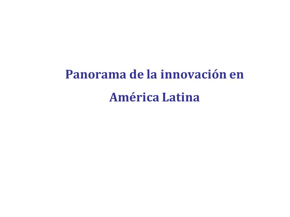 Panorama de la innovación en América Latina