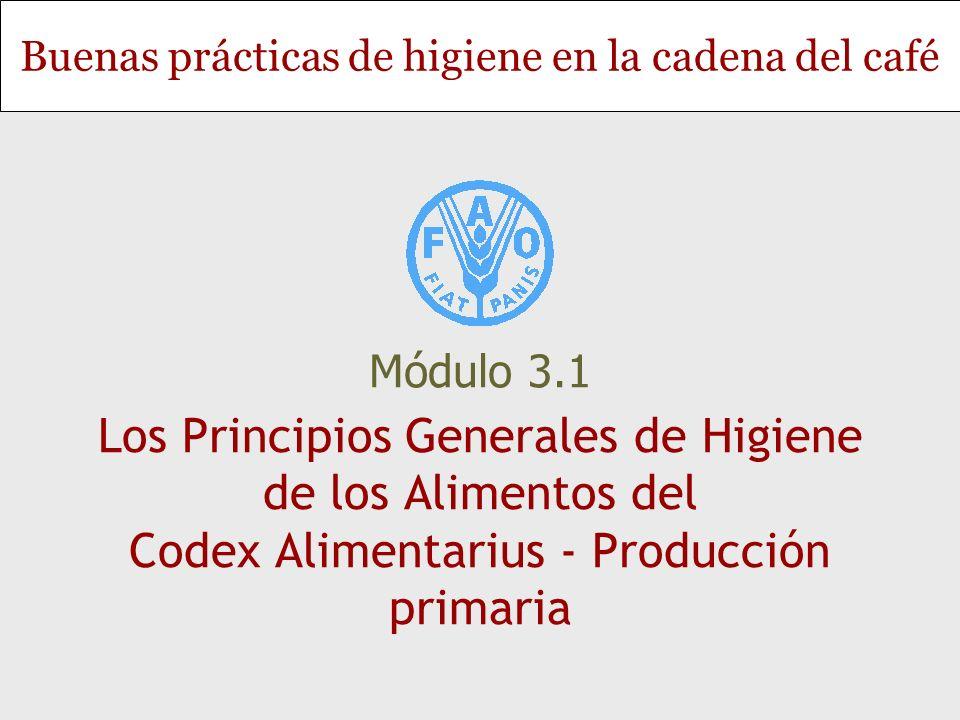 Módulo 3.1 Los Principios Generales de Higiene de los Alimentos del Codex Alimentarius - Producción primaria.