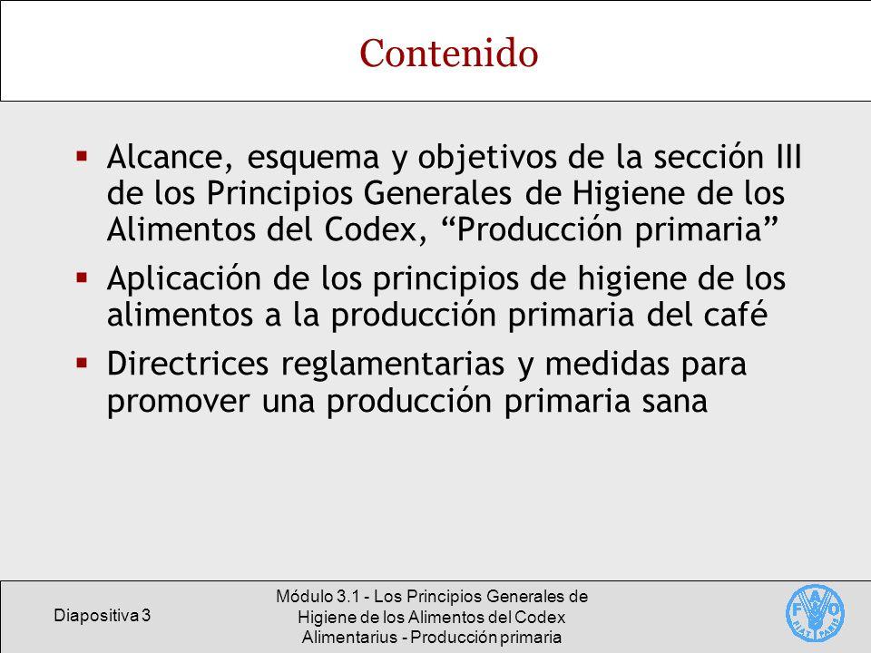 Contenido Alcance, esquema y objetivos de la sección III de los Principios Generales de Higiene de los Alimentos del Codex, Producción primaria