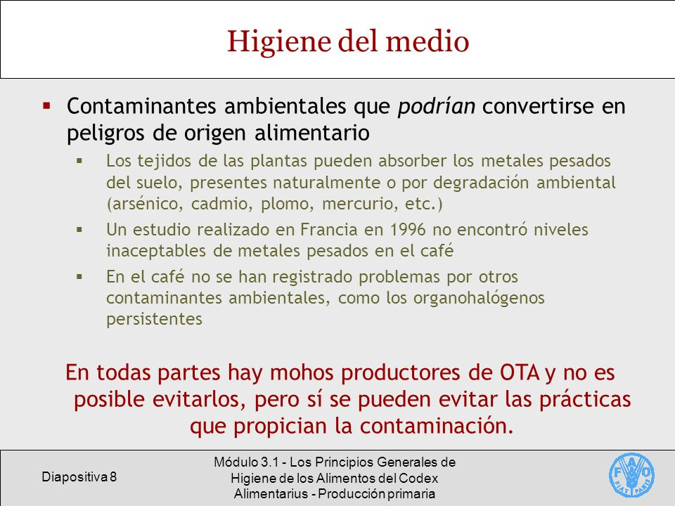 Higiene del medio Contaminantes ambientales que podrían convertirse en peligros de origen alimentario.