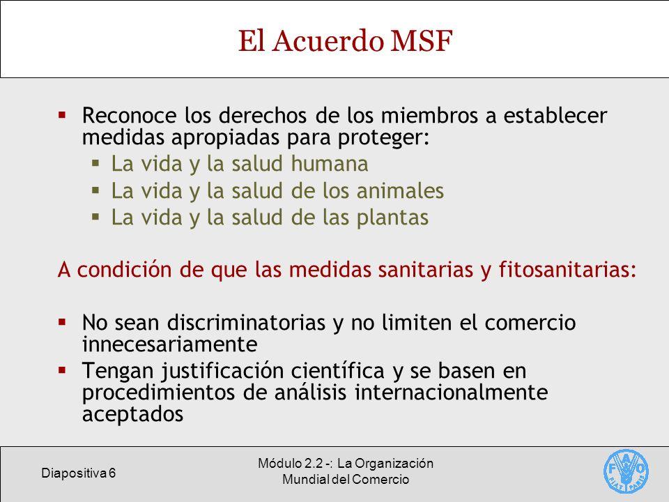 El Acuerdo MSF Reconoce los derechos de los miembros a establecer medidas apropiadas para proteger: