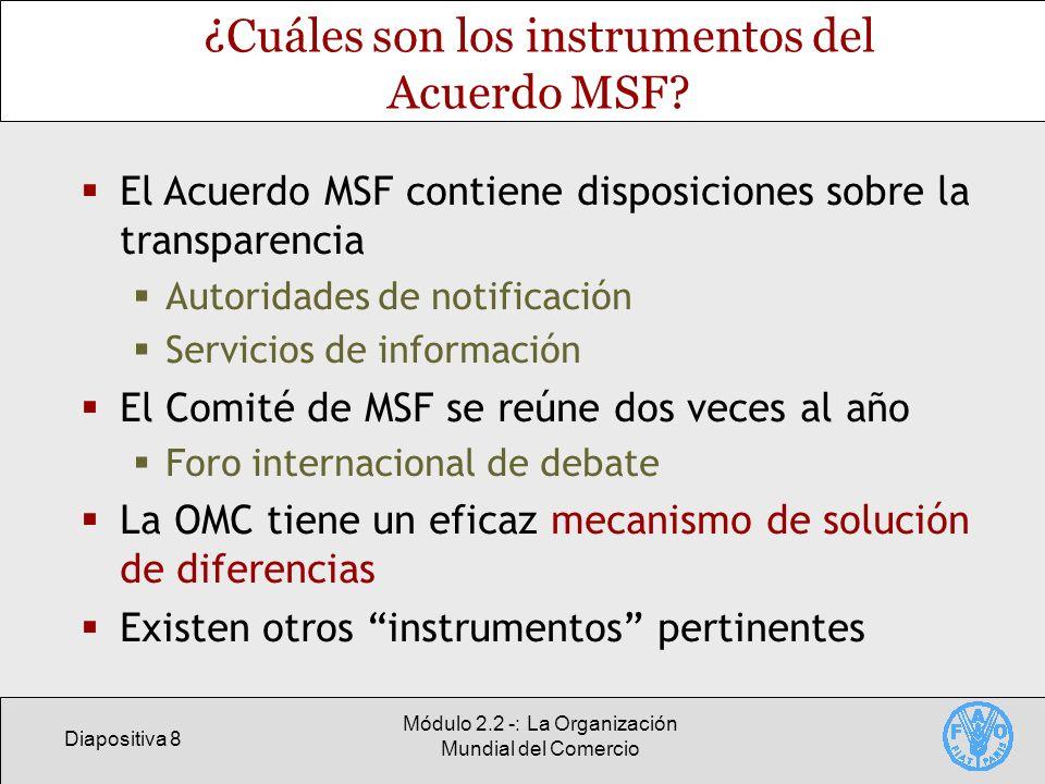 ¿Cuáles son los instrumentos del Acuerdo MSF