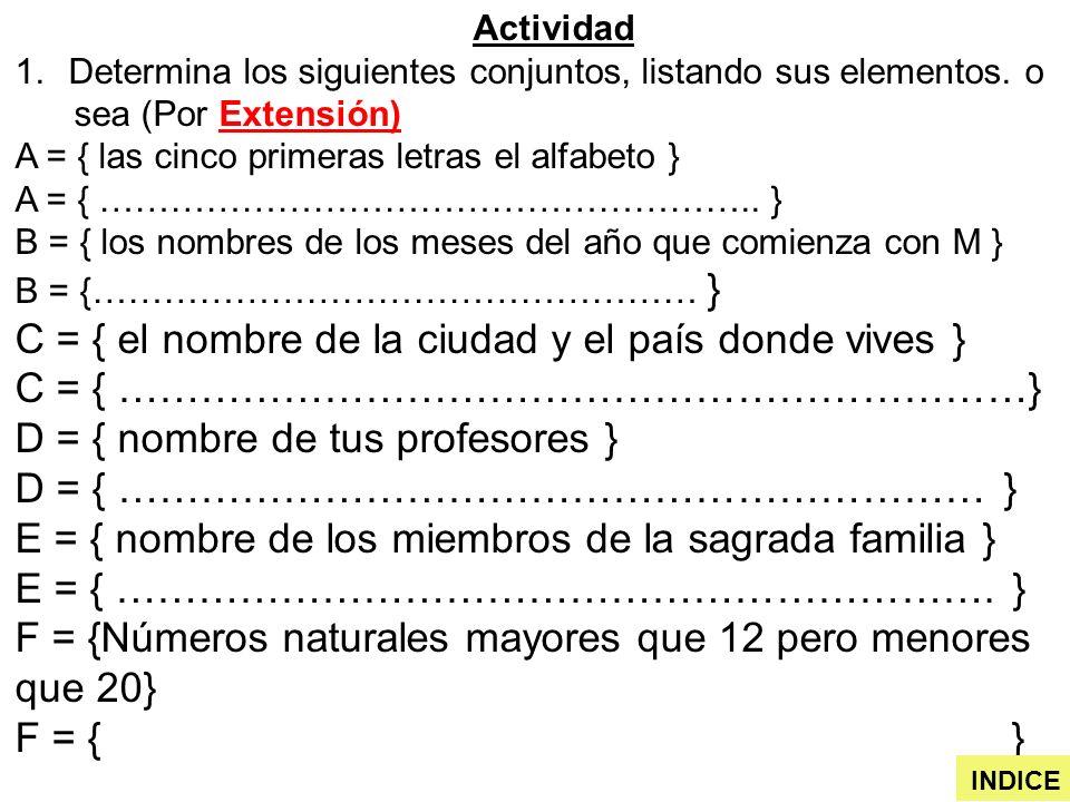 Actividad Determina los siguientes conjuntos, listando sus elementos. o. sea (Por Extensión)