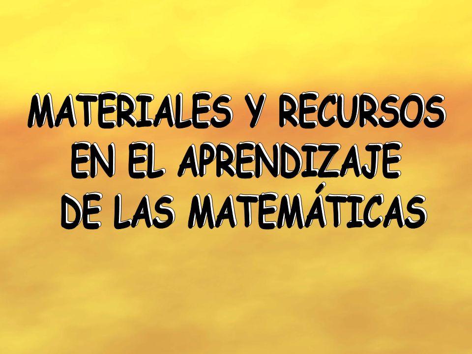 MATERIALES Y RECURSOS EN EL APRENDIZAJE. DE LAS MATEMÁTICAS. MATERIALES Y RECURSOS. EN EL APRENDIZAJE.