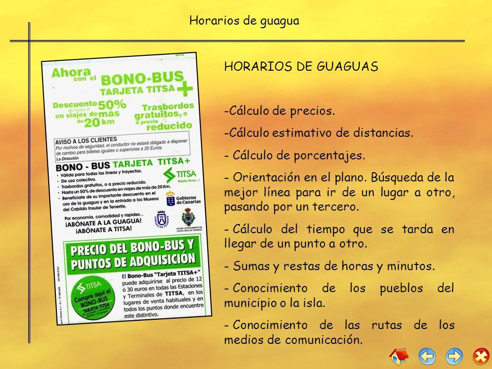 Horarios de guagua HORARIOS DE GUAGUAS. Cálculo de precios. Cálculo estimativo de distancias. Cálculo de porcentajes.