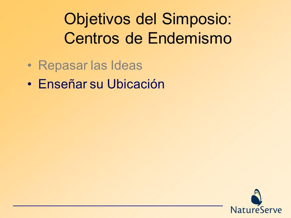 Objetivos del Simposio: Centros de Endemismo
