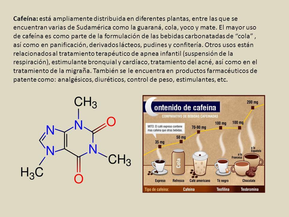 Cafeína: está ampliamente distribuida en diferentes plantas, entre las que se encuentran varias de Sudamérica como la guaraná, cola, yoco y mate.