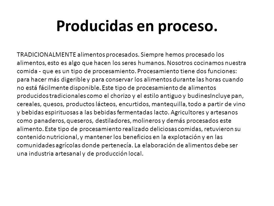 Producidas en proceso.