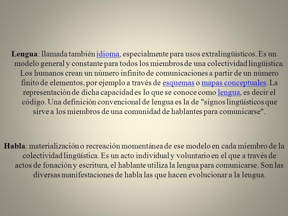 Lengua: llamada también idioma, especialmente para usos extralingüísticos.