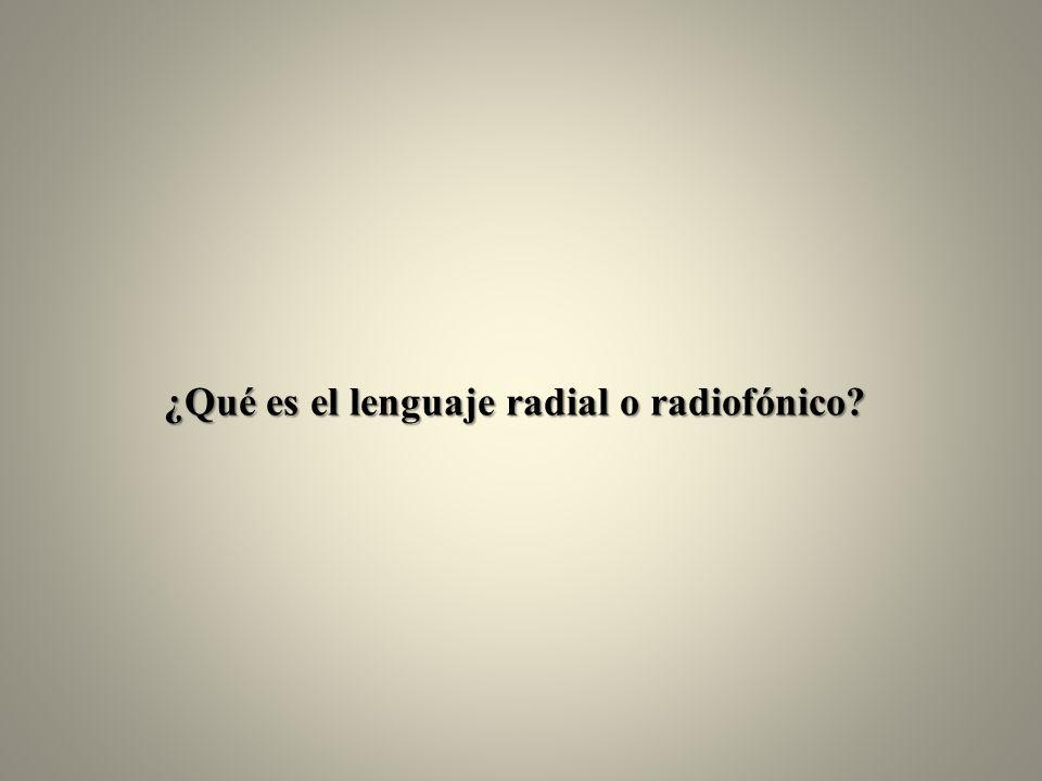 ¿Qué es el lenguaje radial o radiofónico