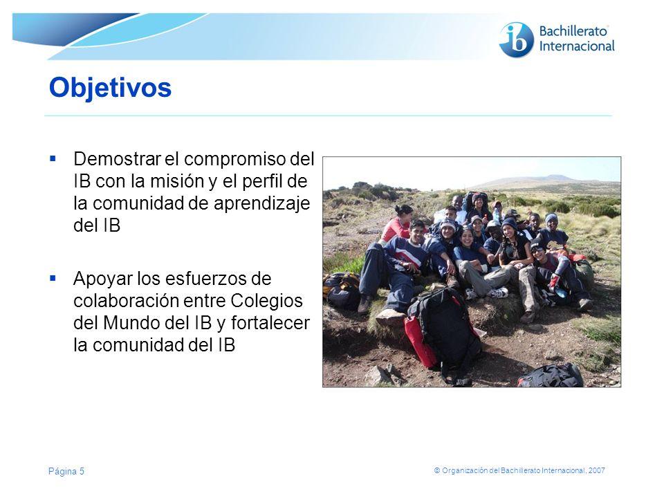 Objetivos Demostrar el compromiso del IB con la misión y el perfil de la comunidad de aprendizaje del IB.