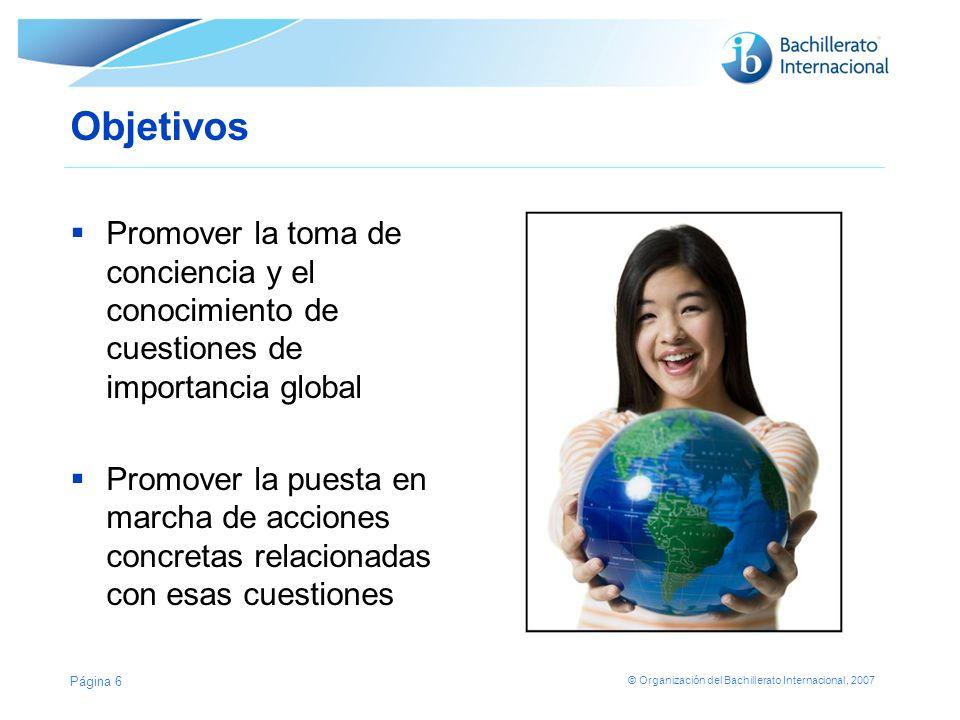 Objetivos Promover la toma de conciencia y el conocimiento de cuestiones de importancia global.