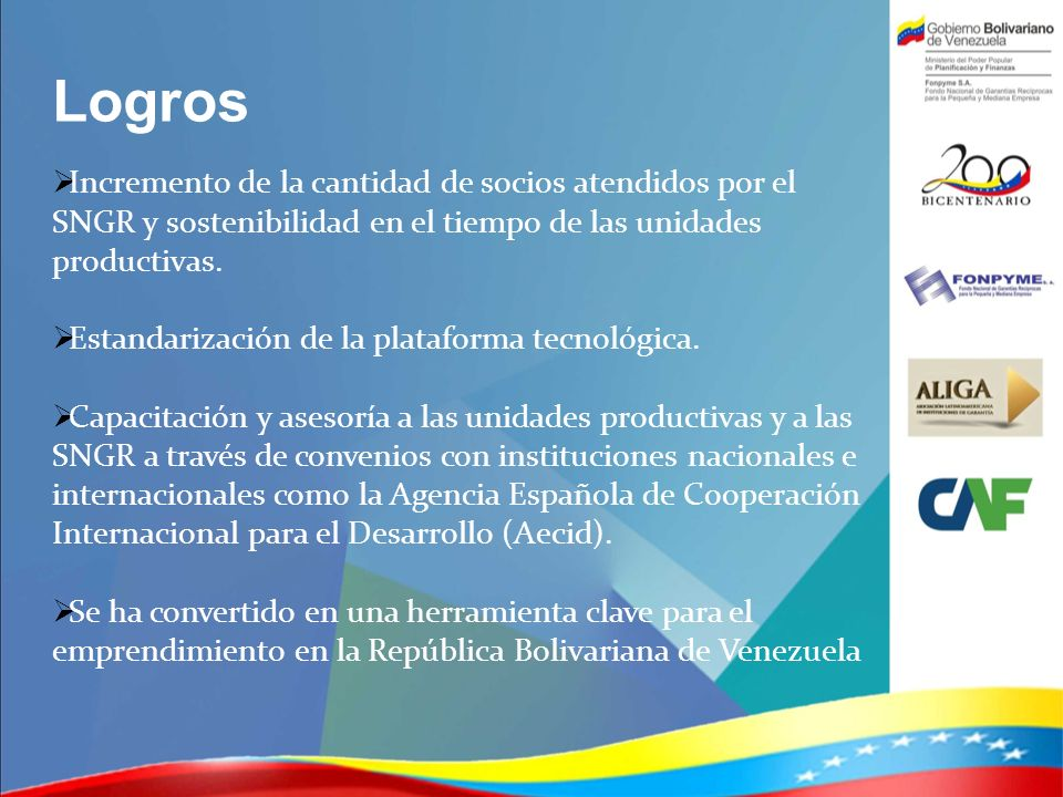 LogrosIncremento de la cantidad de socios atendidos por el SNGR y sostenibilidad en el tiempo de las unidades productivas.