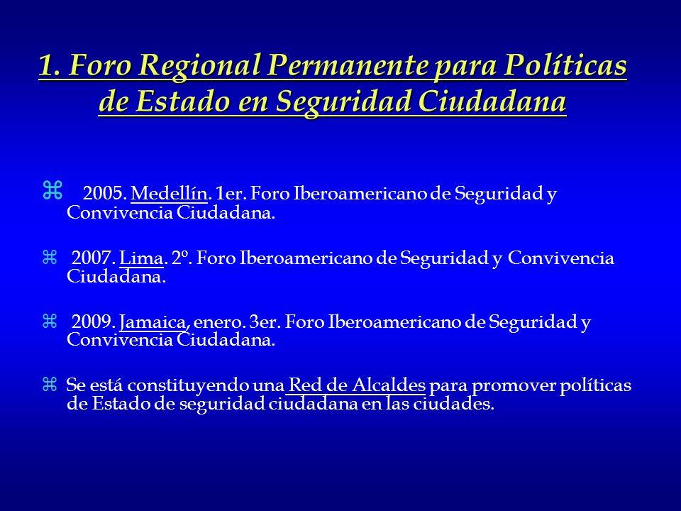 1. Foro Regional Permanente para Políticas de Estado en Seguridad Ciudadana