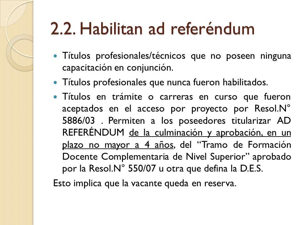 2.2. Habilitan ad referéndum